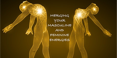 Merging Your Masculine and Feminine Energies tickets
