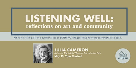 Listening Well: Reflections on Art and Community with Julia Cameron tickets