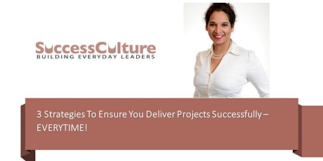 3 Strategies To Ensure You Deliver Projects Successfully - EVERYTIME! tickets