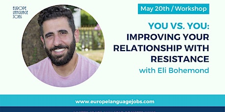 """""""You vs You: Improving Your Relationship with Resistance"""" with Eli Bohemond tickets"""