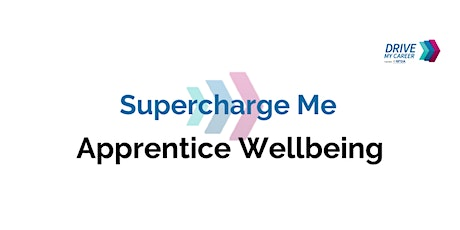 Supercharge Me: Apprentice Wellbeing - Evening Session tickets