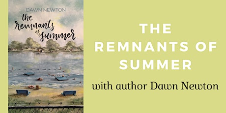 The Remnants of the Summer with Author Dawn Newton tickets