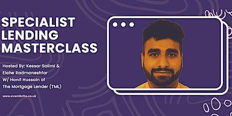 The Specialist Lending Masterclass W/ Hanif Hussain tickets