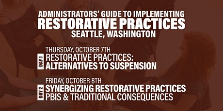 Administrators' Guide To Implementing Restorative Practices (Seattle) tickets