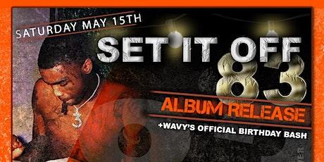 Setitoff 83 Album Release Party WAVY's Bday Bash tickets