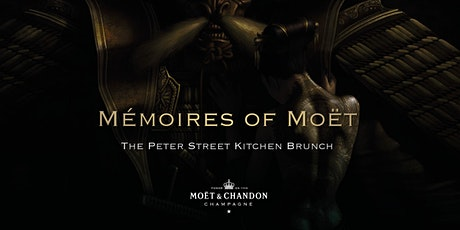 Mémoires of Moët - The Peter Street Kitchen Brunch tickets