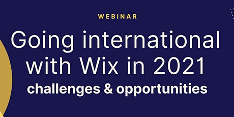 Going international with Wix in 2021 — challenges & opportunities tickets