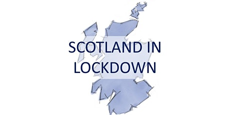 Covid and Recovery roundtable:  experiences of lockdown in Scotland tickets