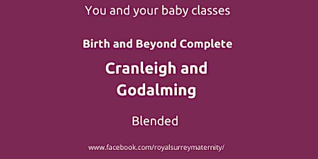 Birth and Beyond Complete Cranleigh and Godalming for Parents due Dec/Jan tickets