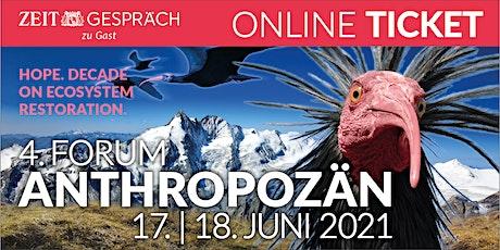 ONLINE via ZOOM: 4. FORUM ANTHROPOZÄN Natur - Innovation - Verantwortung billets