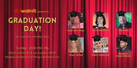 Graduation Day: an in-person comedy show! tickets