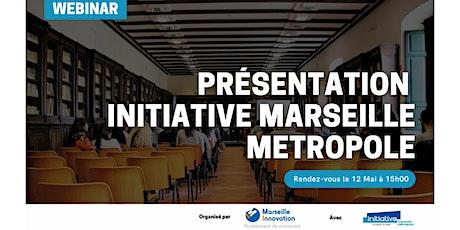 WEBINAR : INITIATIVE MARSEILLE METROPOLE billets