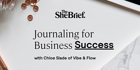 Journaling for Business Success with Chloe Slade, founder of Vibe & Flow tickets
