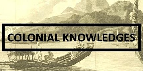 Colonial Knowledges Series 2, Seminar 1 tickets