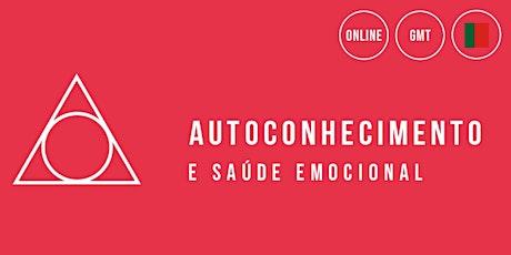 Autoconhecimento e Saúde Emocional (GMT - Portugal Time) bilhetes