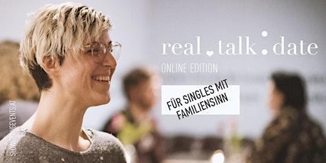 Real Talk Date ONLINE für Singles mit FAMILIENSINN (27-42 Jahre) Tickets