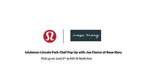 lululemon Lincoln Park Chef Series  with Joe Flamm of Rose Mary tickets