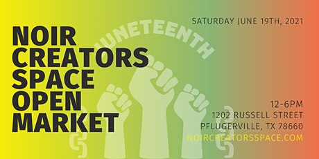 Noir Creators Space - Juneteenth Open Market tickets