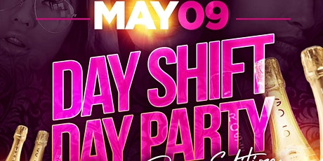 #DayShift day party tickets