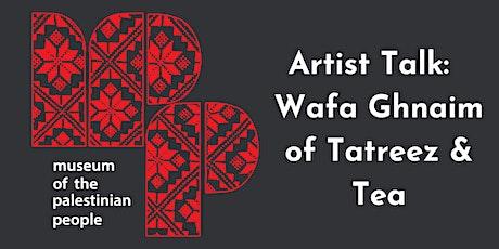 Artist Talk with Tatreez & Tea tickets