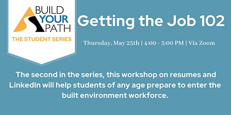 Build Your Path's Getting the Job 102 - Resume Workshop and LinkedIn Tips tickets