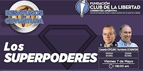 CLUB DE LA LIBERTAD - DESAYUNO DE COYUNTURA - LOS SUPERPODERES entradas