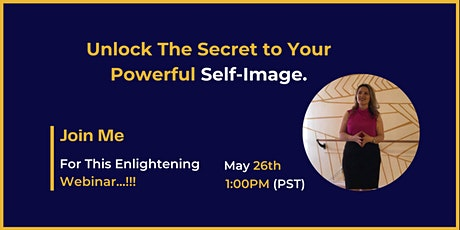 Unlock The Secret to Your Powerful Self-Image. tickets