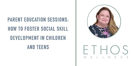 Parent Education Sessions: Fostering Social Skill Development tickets