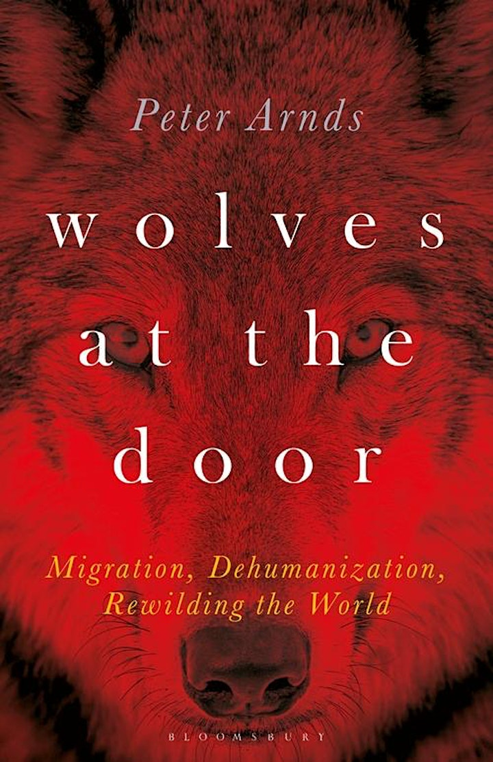 Wolves at the Door: Migration, Dehumanization, Rewilding the World image