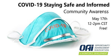 COVID-19 Staying Safe and Informed (2 hr) 5/17 tickets