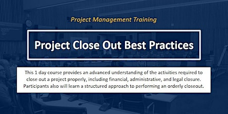 Project Close out Best Practices [ONLINE] Tickets