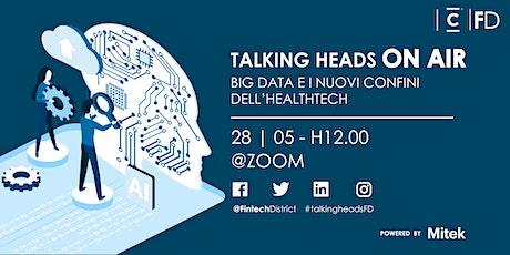 Talking Heads  - Big Data e i Nuovi Confini dell'Healthtech biglietti