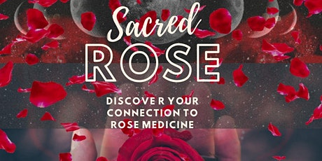 Sacred  Woman Sacred Rose tickets