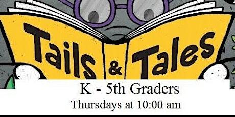 Summer Reading Program Tails & Tales:  K-5th  Graders - Animals tickets