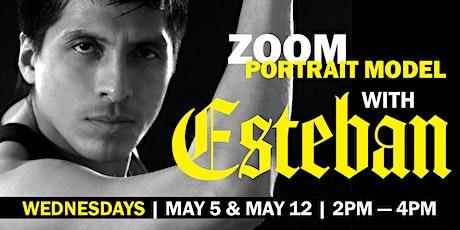 ENCORE! Portrait Model ZOOM with ESTEBAN ARANA tickets