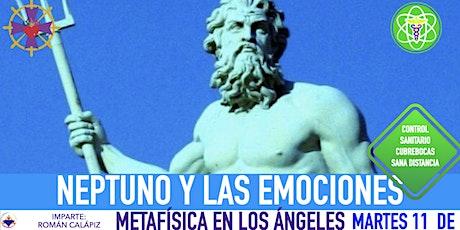 NEPTUNO Y LAS EMOCIONES- Metafísica en Los Ángeles tickets