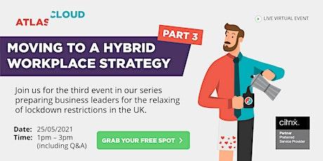 Moving to a Hybrid Workplace Strategy - Part 3 biglietti
