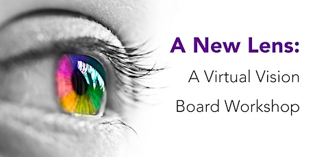A New Lens: Virtual Vision Board Workshop tickets