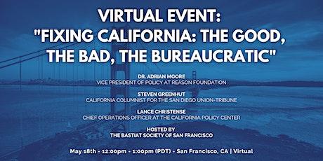 "San Francisco   Virtual: ""Fixing CA: The Good, The Bad, The Bureaucratic"" entradas"