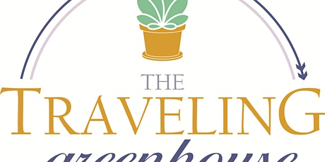 TRAVELING GREENHOUSE tickets