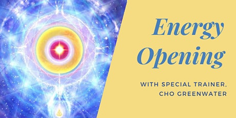 Energy Opening with Special Trainer, Cho Greenwater tickets