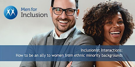 Inclusionist Interactions: How to be an ally to women from ethnic minority tickets
