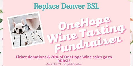 Replace Denver BSL & OneHope Wine Tasting tickets