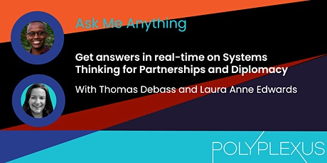 Polyplexus AMA on Systems Thinking for Partnerships and Diplomacy tickets