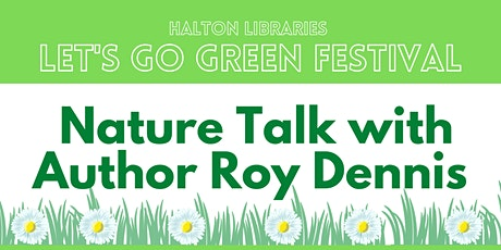 Let's Go Green Festival: Nature Talk with Author Roy Dennis billets