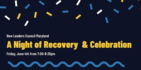 NLC Maryland's Virtual Fundraiser: A Night of Celebration & Recovery tickets