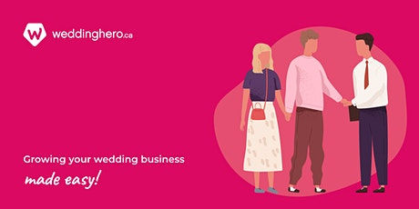 Grow Your Wedding Business | Focus Group by Wedding Hero tickets