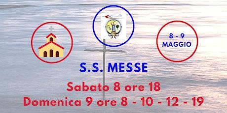 S.S. Messe Sabato 8 e Domenica 9 Maggio 2021 biglietti