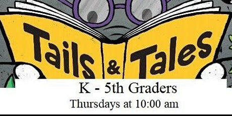 Summer Reading Program Tails & Tales:  K-5th  Graders - Worms tickets