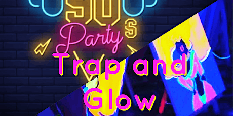 Trap and Glow   90s Party (sip and paint) tickets